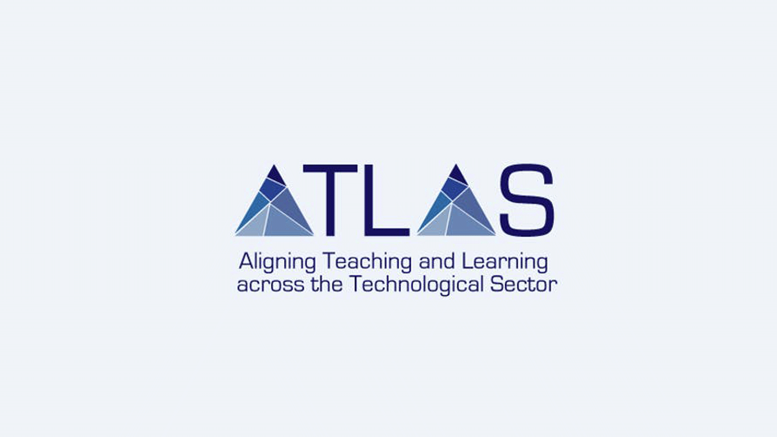 Aligning Teaching and Learning Across the Technological Sector (ATLAS)